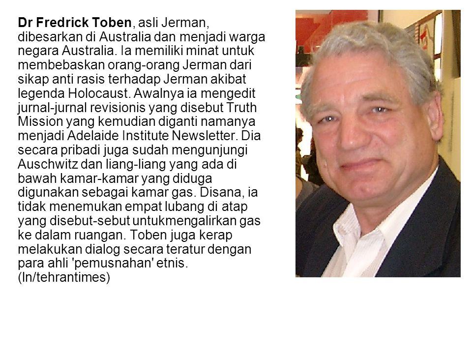 Dr Fredrick Toben, asli Jerman, dibesarkan di Australia dan menjadi warga negara Australia.