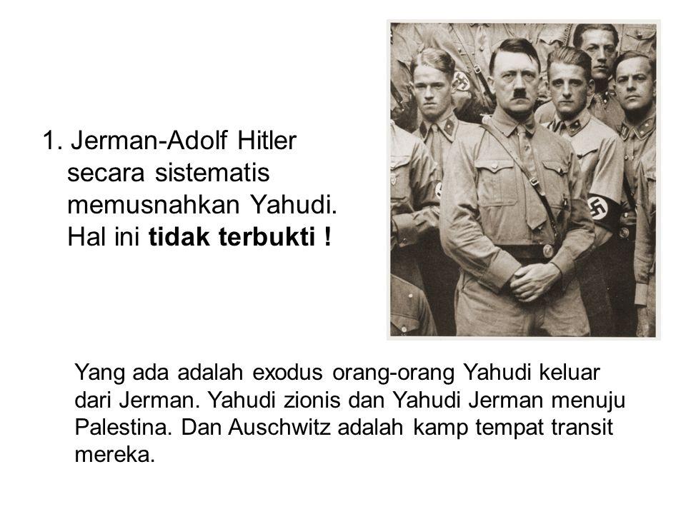 1. Jerman-Adolf Hitler secara sistematis memusnahkan Yahudi