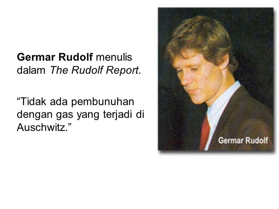 Germar Rudolf menulis dalam The Rudolf Report.