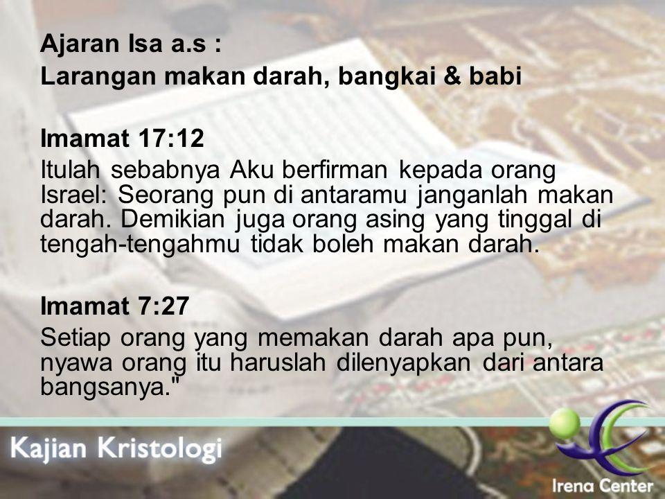 Ajaran Isa a.s : Larangan makan darah, bangkai & babi. Imamat 17:12.
