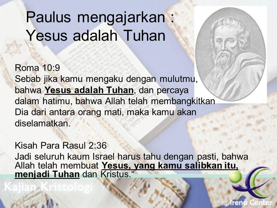 Paulus mengajarkan : Yesus adalah Tuhan