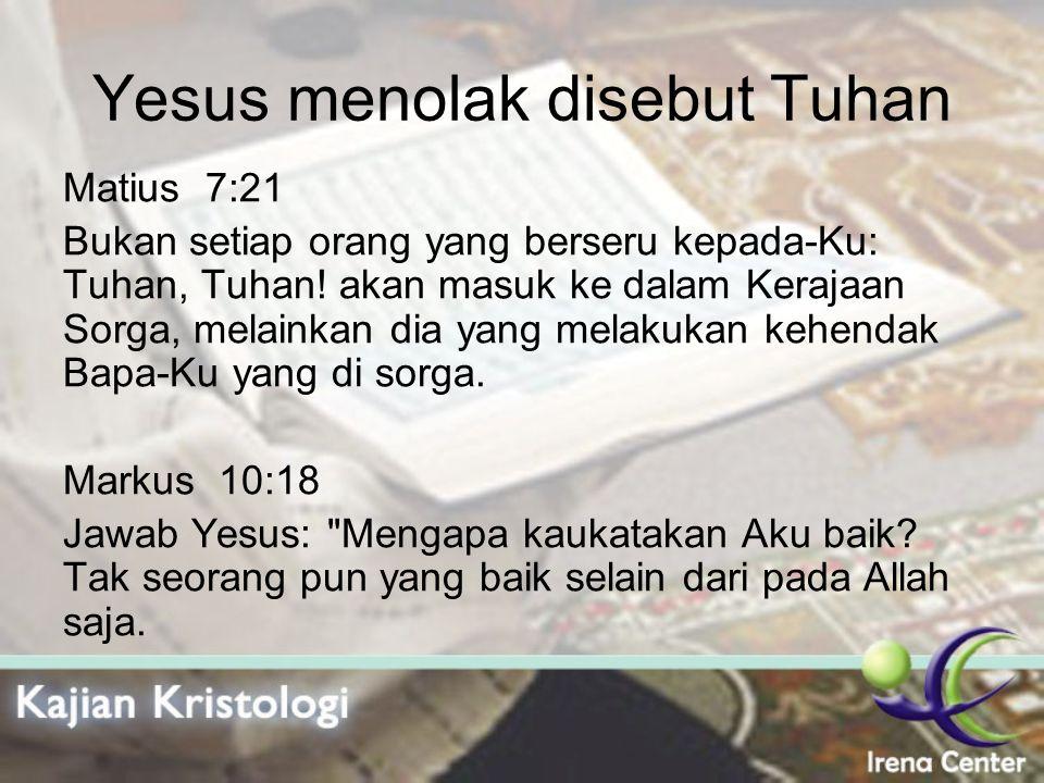 Yesus menolak disebut Tuhan