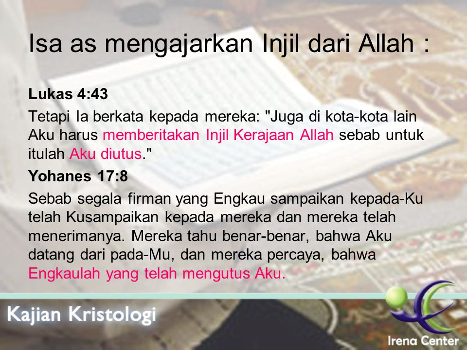 Isa as mengajarkan Injil dari Allah :