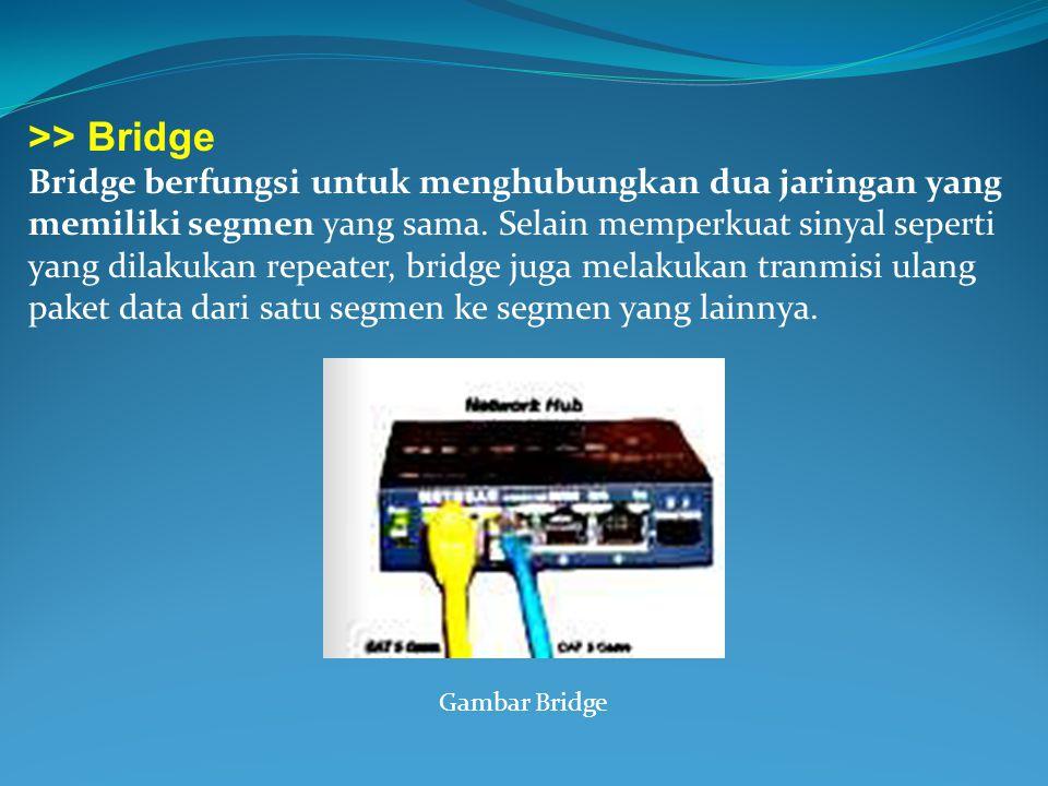 >> Bridge