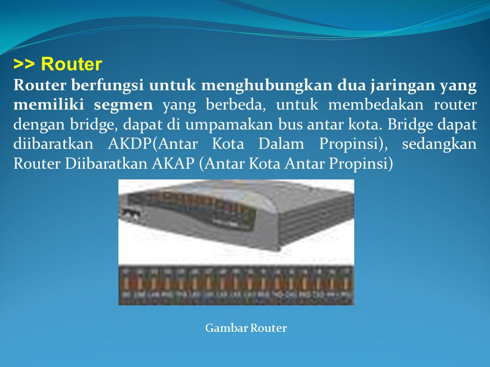 >> Router