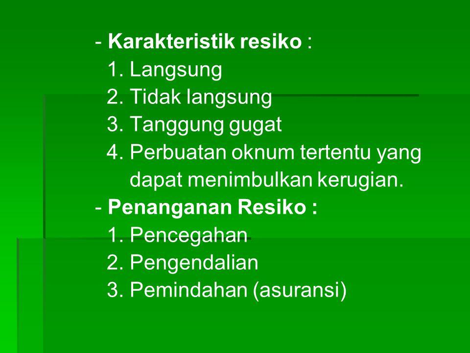 - Karakteristik resiko :