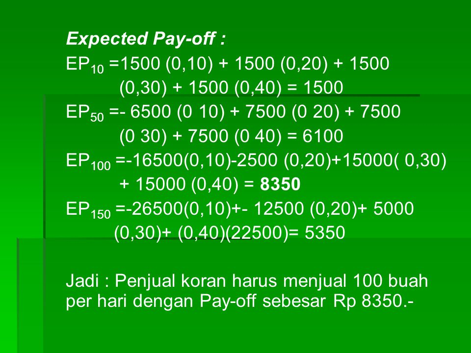 Expected Pay-off : EP10 =1500 (0,10) + 1500 (0,20) + 1500