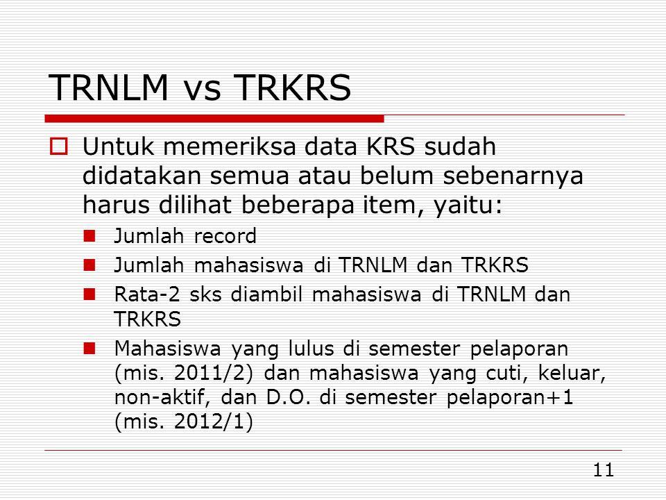 TRNLM vs TRKRS Untuk memeriksa data KRS sudah didatakan semua atau belum sebenarnya harus dilihat beberapa item, yaitu: