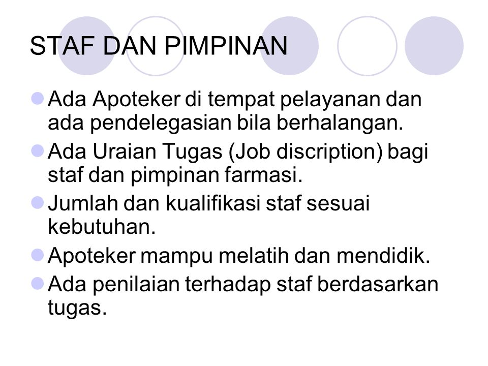 STAF DAN PIMPINAN Ada Apoteker di tempat pelayanan dan ada pendelegasian bila berhalangan.