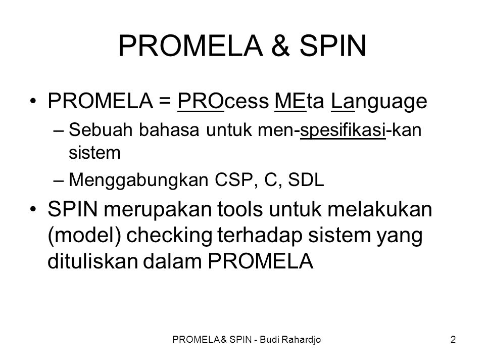 PROMELA & SPIN - Budi Rahardjo