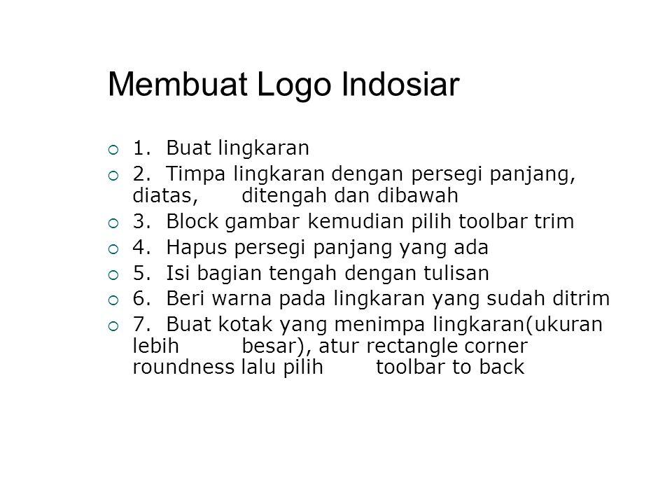Membuat Logo Indosiar 1. Buat lingkaran