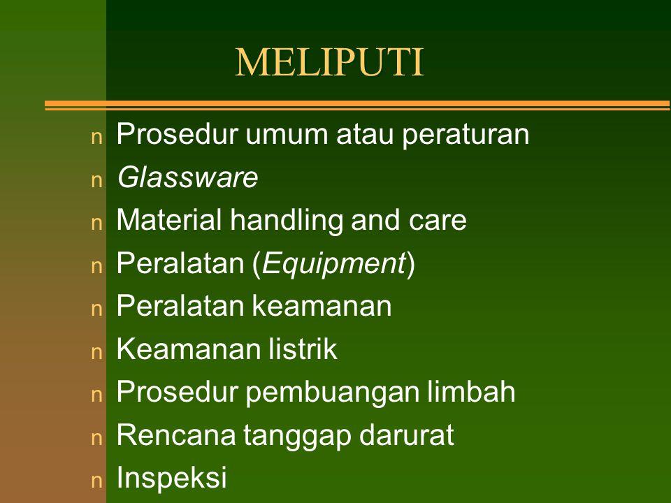 MELIPUTI Prosedur umum atau peraturan Glassware
