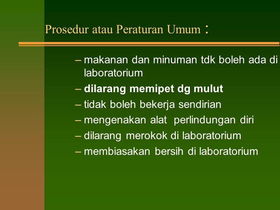 Prosedur atau Peraturan Umum :