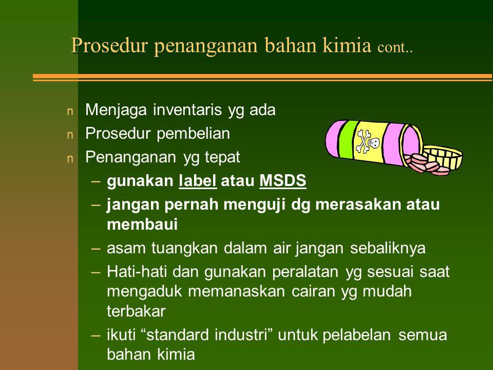 Prosedur penanganan bahan kimia cont..