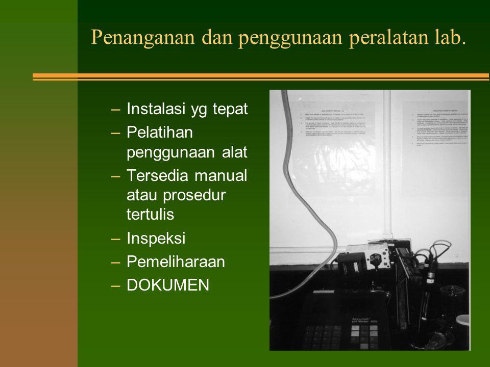Penanganan dan penggunaan peralatan lab.