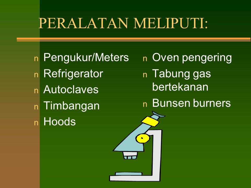 PERALATAN MELIPUTI: Pengukur/Meters Refrigerator Autoclaves Timbangan