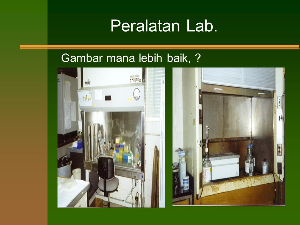 Peralatan Lab. Gambar mana lebih baik,
