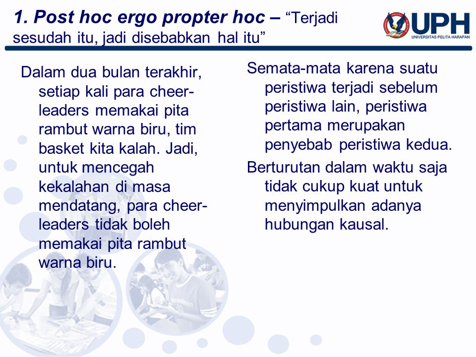 1. Post hoc ergo propter hoc – Terjadi sesudah itu, jadi disebabkan hal itu