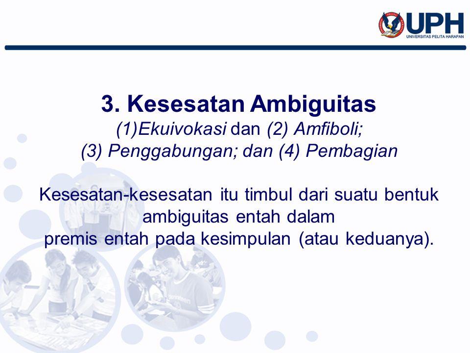 3. Kesesatan Ambiguitas Ekuivokasi dan (2) Amfiboli;