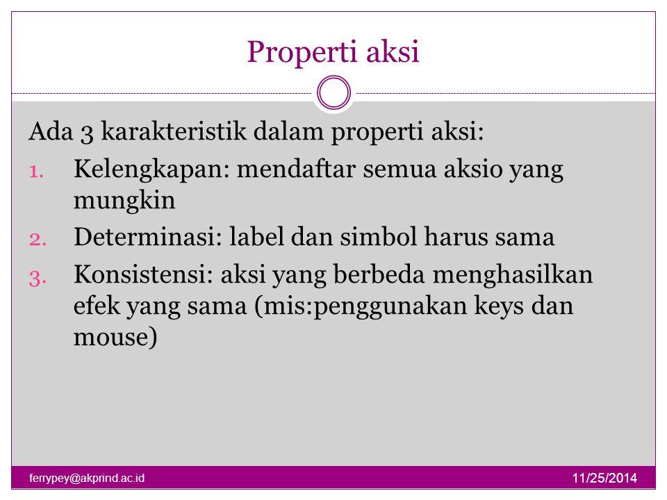 Properti aksi Ada 3 karakteristik dalam properti aksi: