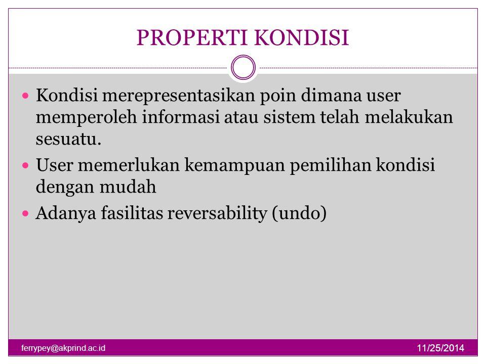 PROPERTI KONDISI Kondisi merepresentasikan poin dimana user memperoleh informasi atau sistem telah melakukan sesuatu.