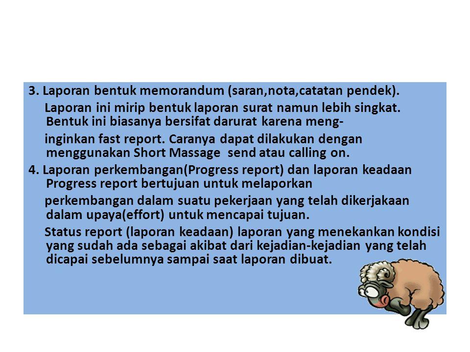 3. Laporan bentuk memorandum (saran,nota,catatan pendek)