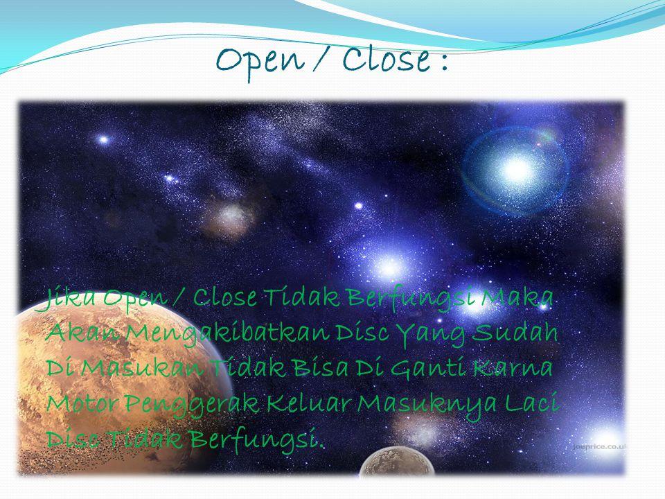 Open / Close :