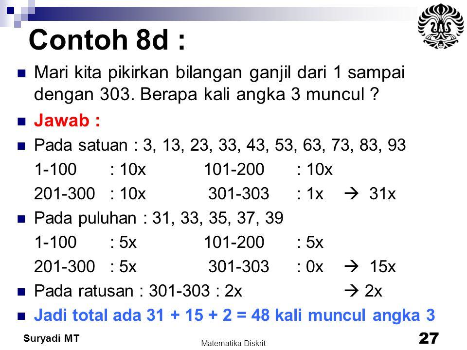 Contoh 8d : Mari kita pikirkan bilangan ganjil dari 1 sampai dengan 303. Berapa kali angka 3 muncul