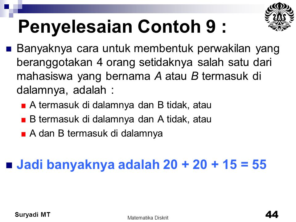 Penyelesaian Contoh 9 : Jadi banyaknya adalah 20 + 20 + 15 = 55