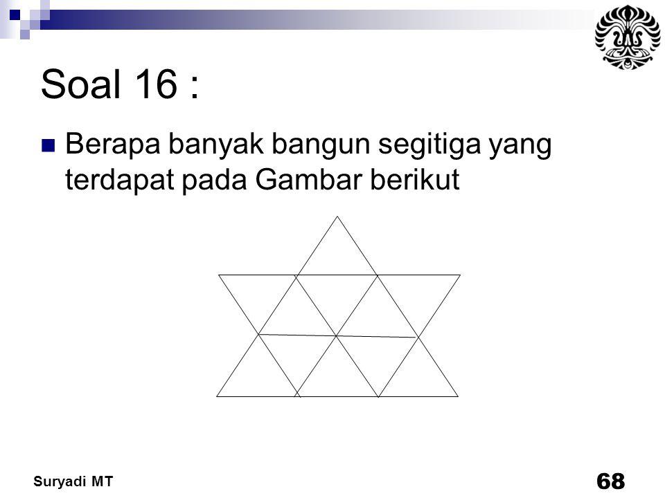 Soal 16 : Berapa banyak bangun segitiga yang terdapat pada Gambar berikut