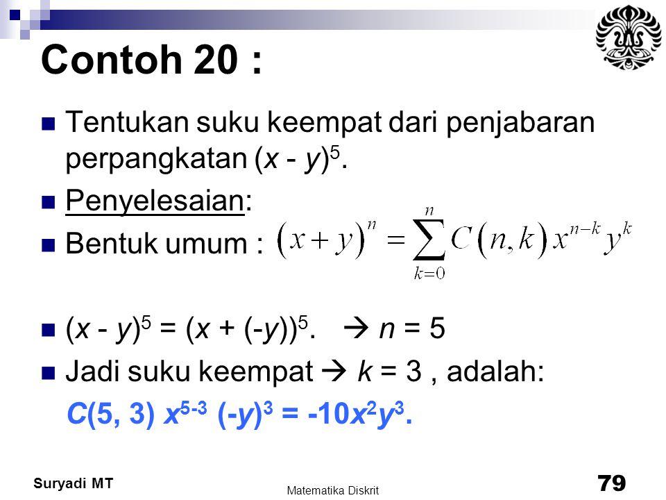 Contoh 20 : Tentukan suku keempat dari penjabaran perpangkatan (x - y)5. Penyelesaian: Bentuk umum :