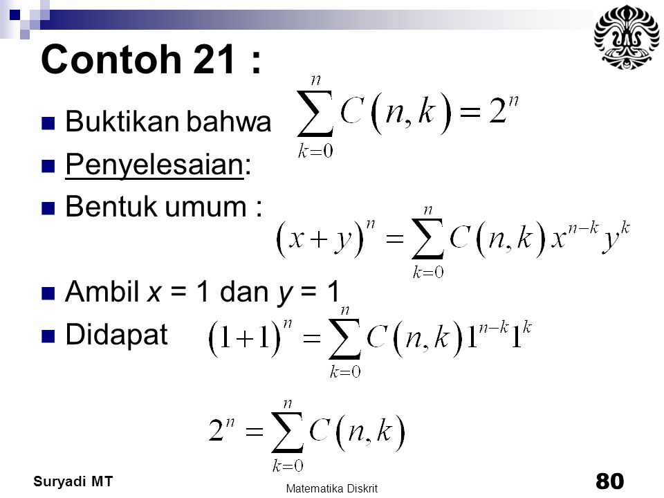 Contoh 21 : Buktikan bahwa Penyelesaian: Bentuk umum :