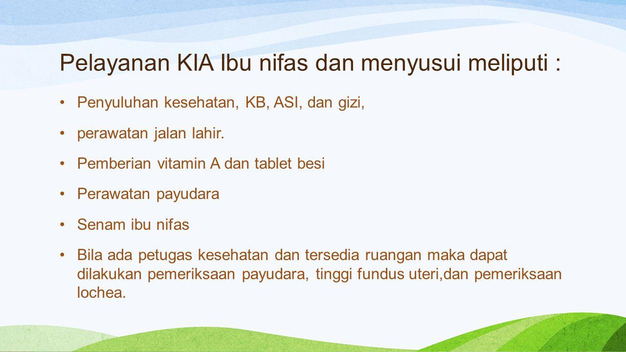 Pelayanan KIA Ibu nifas dan menyusui meliputi :