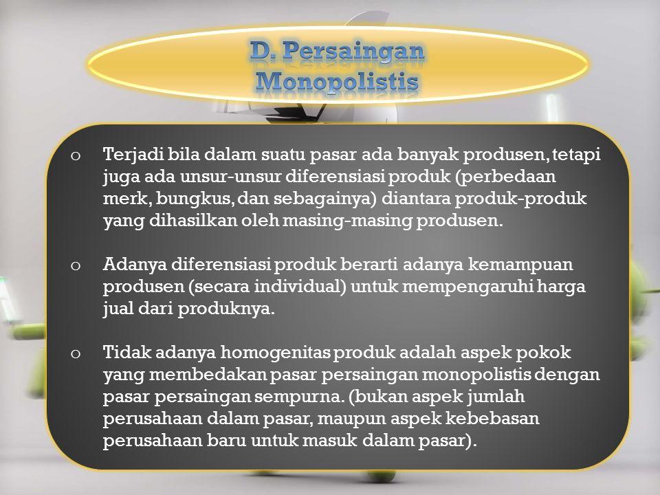 D. Persaingan Monopolistis