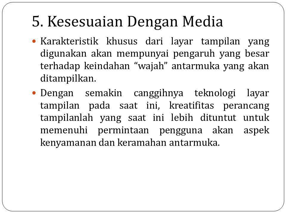 5. Kesesuaian Dengan Media