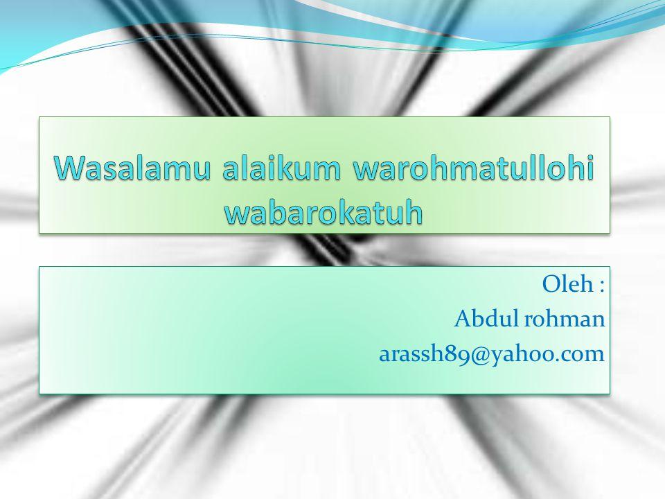 Wasalamu alaikum warohmatullohi wabarokatuh