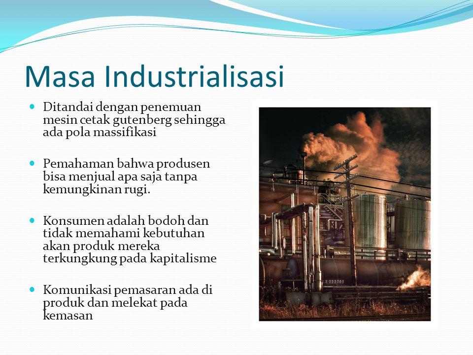 Masa Industrialisasi Ditandai dengan penemuan mesin cetak gutenberg sehingga ada pola massifikasi.
