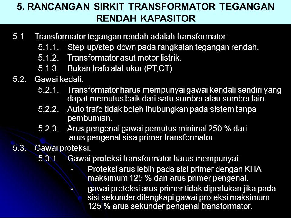 5. RANCANGAN SIRKIT TRANSFORMATOR TEGANGAN RENDAH KAPASITOR