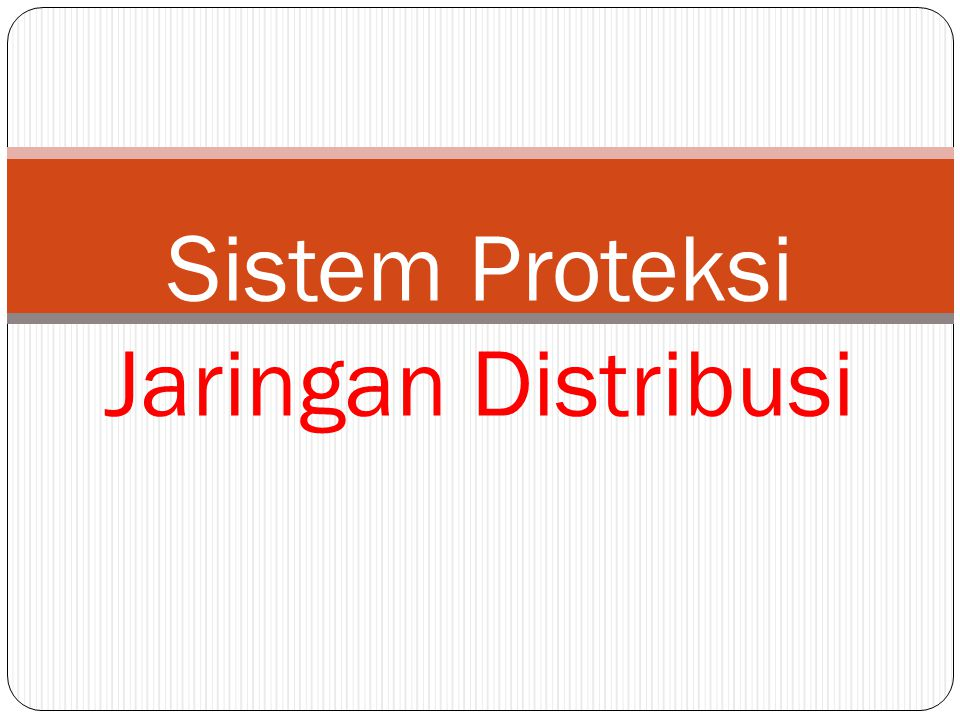 Sistem Proteksi Jaringan Distribusi
