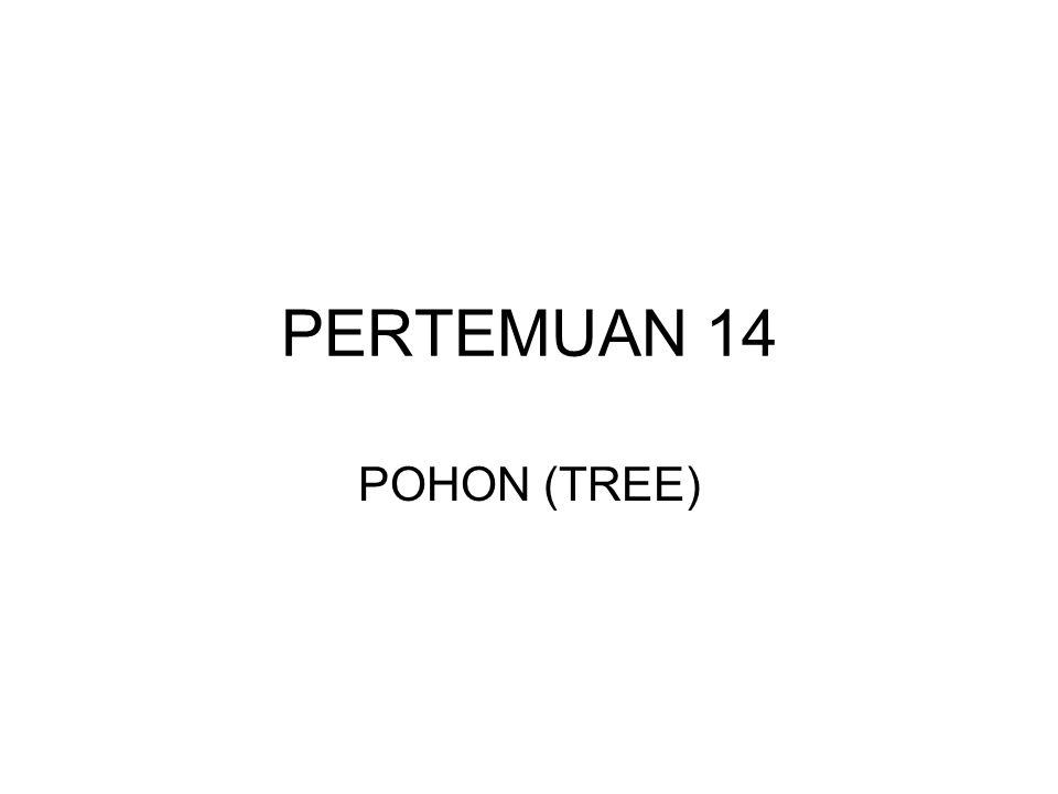 PERTEMUAN 14 POHON (TREE)