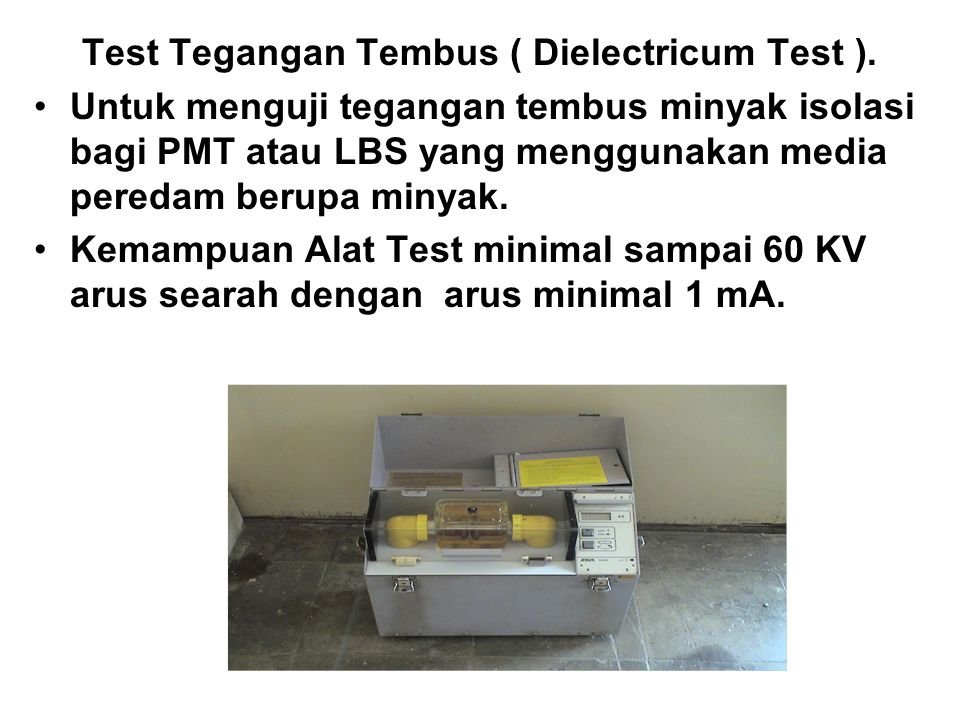 Test Tegangan Tembus ( Dielectricum Test ).