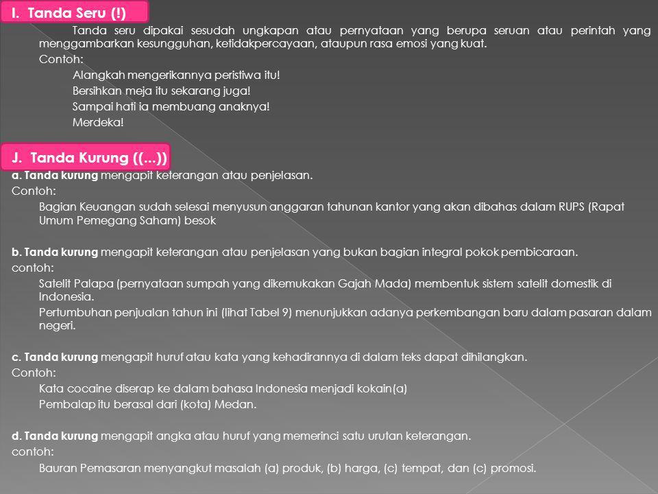 I. Tanda Seru (!) J. Tanda Kurung ((...))