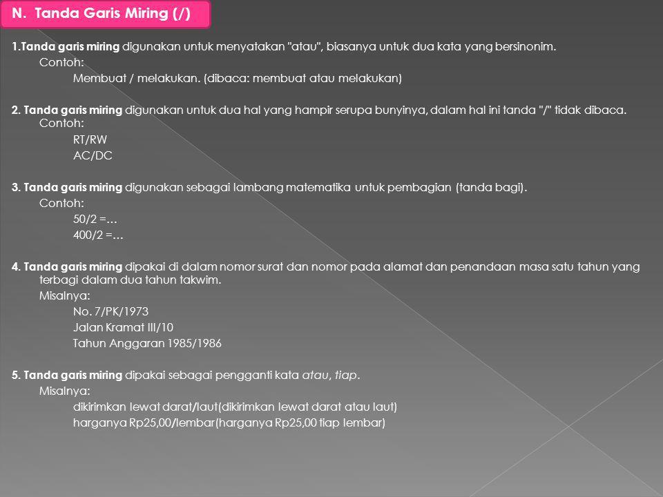 N. Tanda Garis Miring (/)