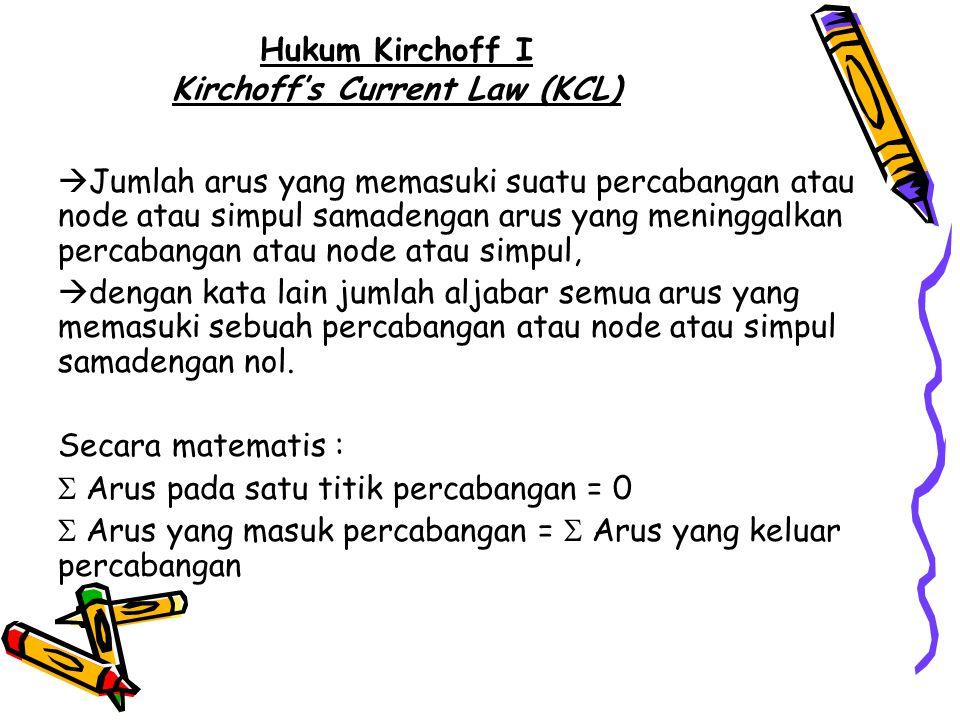 Hukum Kirchoff I Kirchoff's Current Law (KCL)