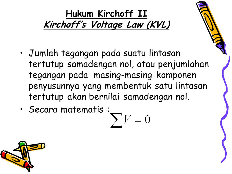 Hukum Kirchoff II Kirchoff's Voltage Law (KVL)