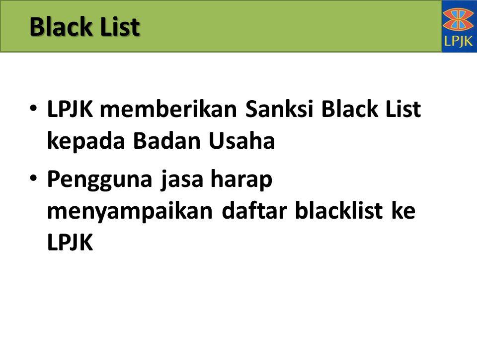Black List LPJK memberikan Sanksi Black List kepada Badan Usaha