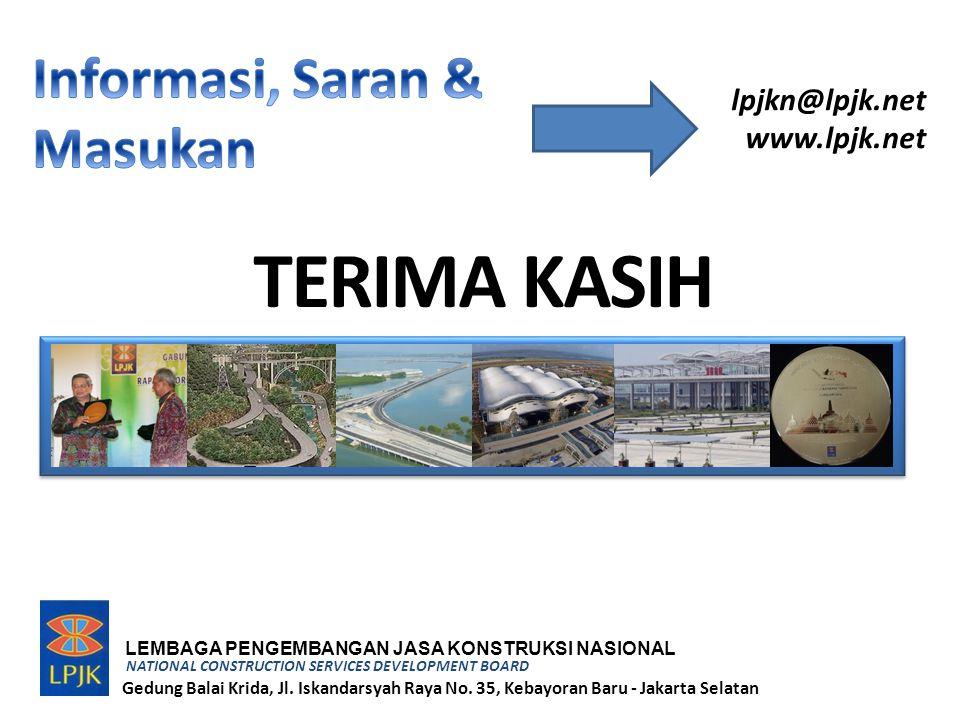 TERIMA KASIH Informasi, Saran & Masukan lpjkn@lpjk.net www.lpjk.net