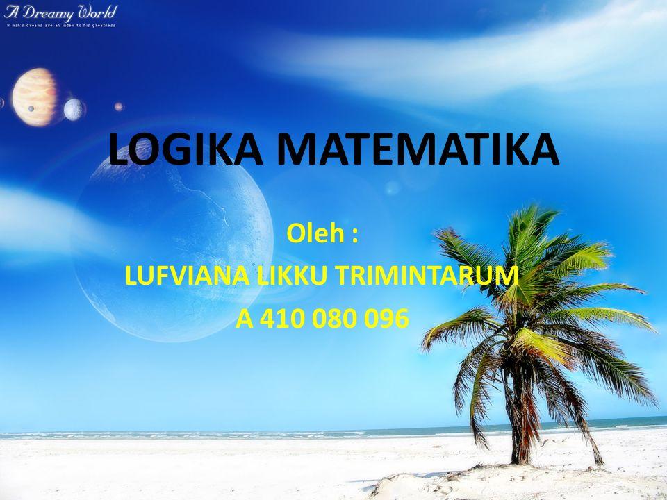 Oleh : LUFVIANA LIKKU TRIMINTARUM A 410 080 096