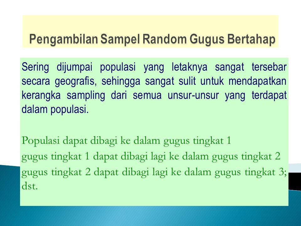 Pengambilan Sampel Random Gugus Bertahap