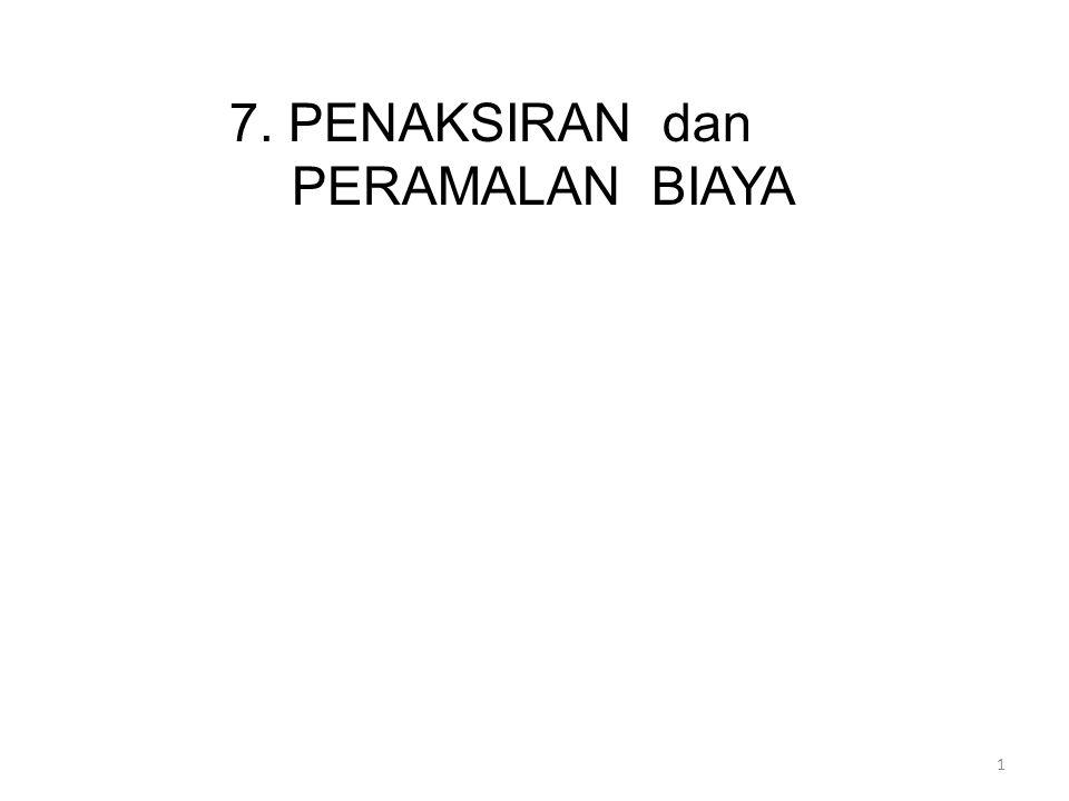 7. PENAKSIRAN dan PERAMALAN BIAYA